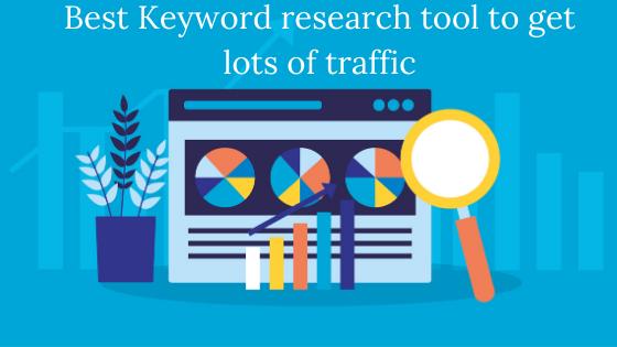 Best Keyword research tool to get lots of traffic on your website