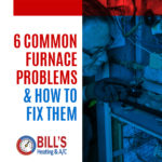 6 Common Furnace Problems & How to Fix Them