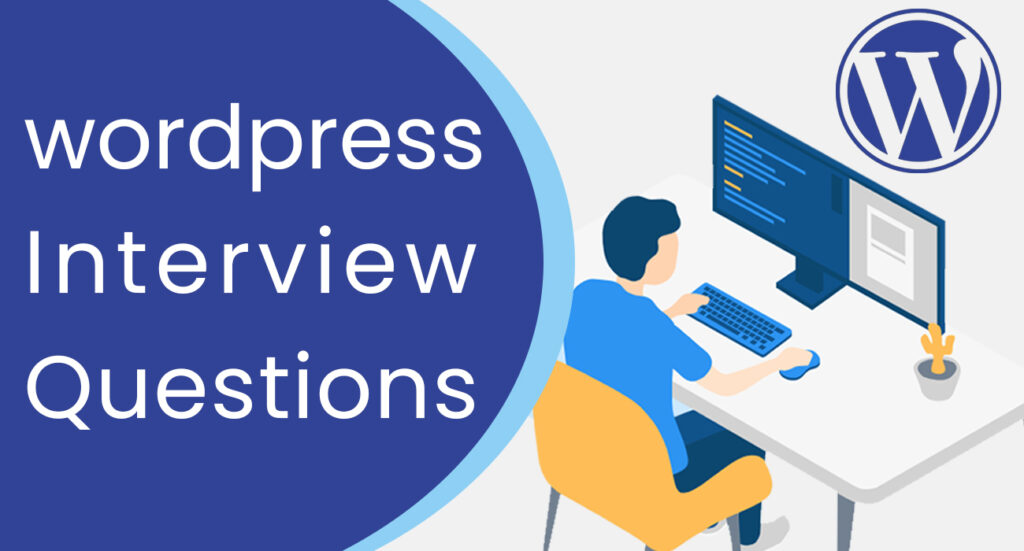 Important WordPress Interview Questions and Answers