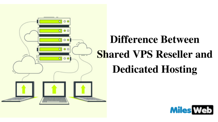 Difference Between Shared, VPS, Reseller and Dedicated Hosting